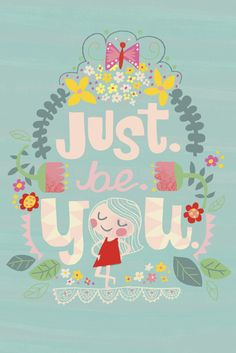Jill Howarth illustration, just be you, quote, citation, positive… Cute Quotes, Words Quotes, Sayings, Illustration Photo, Jolie Phrase, Book Launch, Just Be You, Quotes For Kids, Wallpaper Quotes