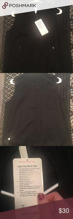 NWT Lululemon Like the Wind Vest size 10 Brand new! NWT Lululemon Like the Wind Vest. Black, size 10 lululemon athletica Jackets & Coats Vests