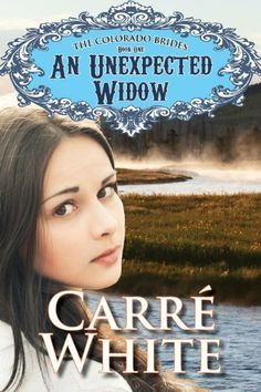 An Unexpected Widow (The Colorado Brides Series) by Carré White, http://www.amazon.com/dp/B00DDHE67A/ref=cm_sw_r_pi_dp_m3eesb1QFWZFJ