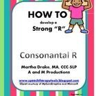 HOW TO Develop a Strong R: Consonantal R