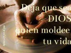 Deja que sea Dios quien te moldee