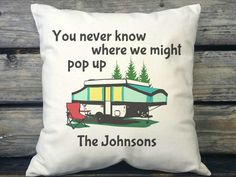 Personalized You Never Know Where We Might Pop Up, RV & Camper Decor, Pop Up Camper, Personalized Gift, Canvas or Burlap SPS-073