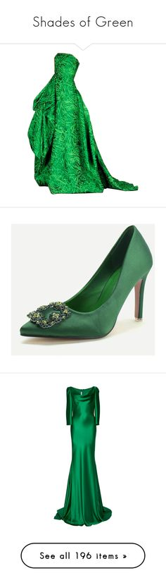 """Shades of Green"" by delta14o6 on Polyvore featuring gowns, dresses, long dresses, shoes, pumps, pointed flat shoes, satin pumps, pointy-toe flats, pointy toe flats and jeweled flats"