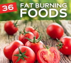 36 Foods That Burn Fat- and help you lose weight.- so happy to see that most of the foods on this list are a part of our diet now!