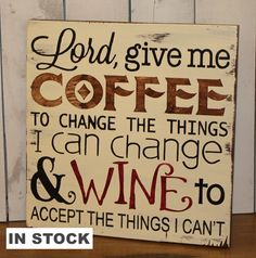 Hey, I found this really awesome Etsy listing at https://www.etsy.com/uk/listing/179005661/lord-give-me-coffeeto-change-the-thingsi