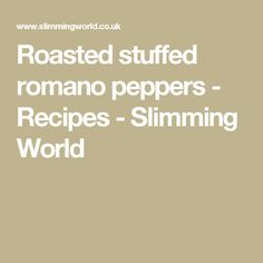 Roasted stuffed romano peppers - Recipes - Slimming World Lettuce Wrap Recipes, Lunch Recipes, Healthy Recipes, Red Pepper Recipes, Peppercorn Sauce, Mash Recipe, Roasted Squash, Slimming World Recipes, Sauce Recipes