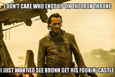 Bronn and his fookin' castle. Game of Thrones.