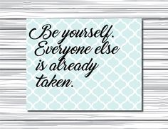 Printable Art - Be Yourself Quote - Classroom Decor - Instant Download by longtallsara
