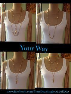 Your Way www.facebook.com/YourDazzlingJewelryDiva