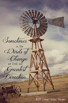 Inspirational Western Photo Art Card-Winds of Change, Windmill – Cowgirl Relics Windmill Quotes, Farm Windmill, Windmill Art, Garden Windmill, Great Quotes, Inspirational Quotes, Motivational, Inspiring Sayings, Quirky Quotes