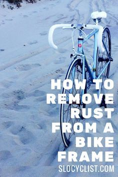 HOW TO REMOVE RUST FROM A BIKE FRAME   RESTORE BICYCLE WITH STEEL, CHROMOLY, FRAME   Cycling, Triathlon, Schwinn World Sport