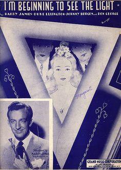 I'm Beginning to See the Light - Harry James 1944 1940s Music, Old Music, Sheet Music Art, Vintage Sheet Music, Music Covers, Album Covers, Swing Era, Harry James, Jazz Club