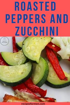 This simple recipe shows you how to make roasted peppers and zucchini, a perfect and healthy side dish. Ready in 15 minutes. Roasted peppers and zucchini, oven roasted zucchini and peppers, roasted zucchini peppers and onions, roasted zucchini and bell peppers, roasted squash and zucchini recipes red peppers, roasted zucchini and red peppers, oven roasted zucchini and bell peppers, roasted courgette, roasted courgette recipes, Side Dishes For Chicken, Healthy Side Dishes, Side Dishes Easy, Vegetable Side Dishes, Easy Healthy Recipes, Vegetable Recipes, Oven Roasted Zucchini, Roast Zucchini, Roasted Squash