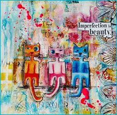 Creativity: Imperfection is beauty..