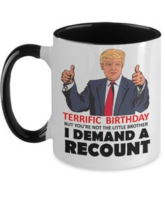 Funny Trump Little Brother Birthday Mug | Little Brother Funny Gift | Funny Trump Little Brother Coffee Mug | Funny Teacher Gifts, Parent Gifts, Family Gifts, Funny Gifts, Anniversary Gifts For Parents, Anniversary Funny, Golden Anniversary, Funny 60th Birthday Gifts, Special Birthday Gifts