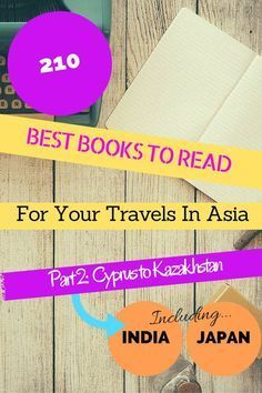 The Best Travel Books To Read For Your Adventures In Asia! The Ultimate Asia Travel Book Literature List in Country Order! Part 2 is from Cyprus to Kazakhstan including India and Japan.