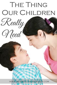The Thing Our Children Really Need | Christian Motherhood