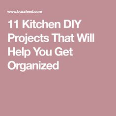 11 Kitchen DIY Projects That Will Help You Get Organized