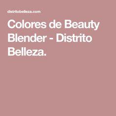 Colores de Beauty Blender - Distrito Belleza.