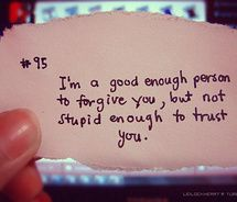 I'm good enough to forgive...
