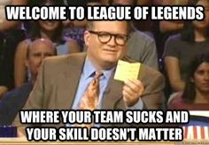 Your skills dont matter in League of Legends