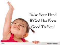 God is so good! Praise him.  http://nothingbutthetruth.org/
