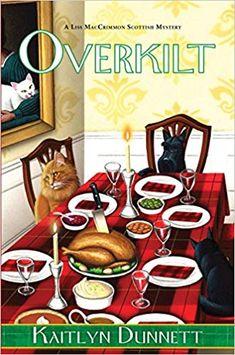 Overkilt (A Liss MacCrimmon Mystery): Kaitlyn Dunnett: 9781496712622: Amazon.com: Books