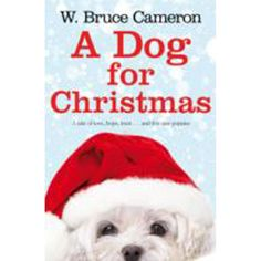 Dog for Christmas by W. Bruce Cameron | Christmas Books at The Works - got this one at Big Bad Wolf Books Indonesia. Beautiful & heart-warming story, perfect for Christmas gift.