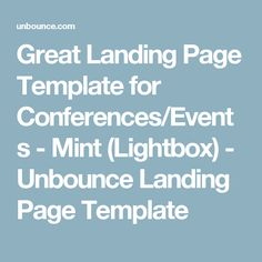 Great Landing Page Template for Conferences/Events - Mint (Lightbox) - Unbounce Landing Page Template