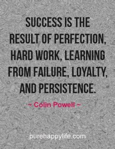 Success is the result of perfection, hard work, learning from failure, loyalty, and persistence. Work Quotes, Success Quotes, Quotes To Live By, Me Quotes, Funny Quotes, Inspirational Qoutes, Motivational Quotes, Uplifting Quotes, Amazing Quotes