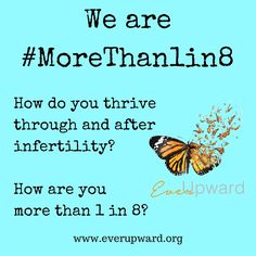 We are #MoreThan1in8.  Join me to help break the silence with your voice and your face! #infertility #NIAW