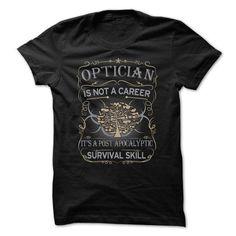 Optician T Shirts, Hoodies Sweatshirts. Check price ==► http://store.customtshirts.xyz/go.php?u=https://www.sunfrog.com/No-Category/Optician-.html?41382