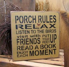 "This wood Porch sign reads ""Porch Rules - Relax - Listen to the Birds - Visit with Friends - Put your feet up - Read A Book - Enjoy Each Moment: It measures x 12 "" Hand- painted with Wise Owl Chal"