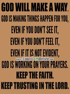 God is making things happen for you. Keep trusting in the Lord. ♥ More to PIN here >>> http://yespinit.com ♥