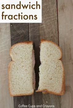 Sandwich Fractions! A fun and yummy way to teach kids about fractions!