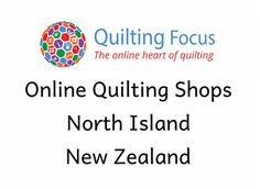 Online Quilting Shops, North Island New Zealand from Quilting Focus. Quilting Focus is the online place to find: Quilting shops, Quilting shows, How to Quilt videos, What's New in Quilting and everything else related to quilting and patchwork worldwide. North Island New Zealand, Quilts Online, Quilting Tools, Whats New, Innovation, Shops, Templates, Videos, Frame