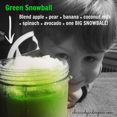 Green Snowball Smoothie – make something out of all that snow!