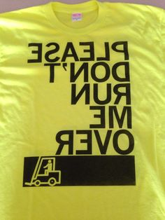 Raygun please don't run me over shirt (fork truck)