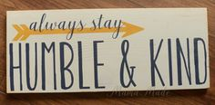 Always stay humble and kind - wood signs - wood sign idea - signs for sale - Christmas gift - home decor - silhouette cameo
