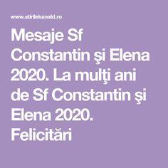 Mesaje Sf Constantin şi Elena 2020. La mulţi ani de Sf Constantin şi Elena 2020. Felicitări Sf Constantin