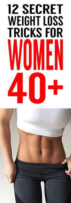 We've Found The 12 Best Secrets To Lose Weight After 40!
