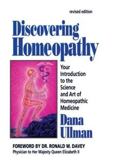 Discovering Homeopathy: Your Introduction to the Science and Art of Homeopathic Medicine