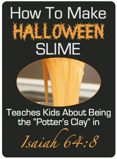 "Click the play arrow below to learn how to make ""Halloween Slime"" for your Sunday School class!  It's a great way to teach kids about being the Potter's Clay in Isaiah 64:8.    Halloween can be a difficult time for Christians.  Many argue that"