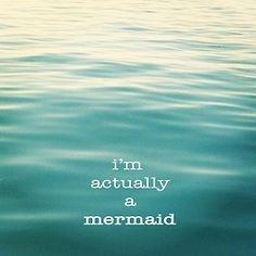 This is so me, I said this since I was little that I was a mermaid because I would watch the waves so intensely & always loved to b in the ocean cause. I'm a mermaid:p Ko Samui, Real Mermaids, Pretty Mermaids, Little Bit, Statements, Beach Bum, Ocean Beach, Ocean Waves, My Happy Place