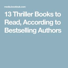 13 Thriller Books to Read, According to Bestselling Authors