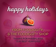 Happy Holidays From Foodiggity