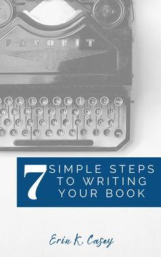 7 Simple Steps to Writing Your Book