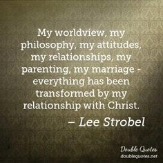 """""""My worldview, my philosophy, my attitudes, my relationships, my parenting, my marriage - everything has been transformed by my relationship with Christ."""" Lee Strobel  I wanna live like that. ❤  https://www.usatoday.com/story/life/movies/2017/02/09/trailer-case-for-christ-lee-strobel/97671990/"""