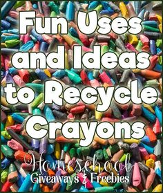 Fun Uses and Ideas to Recycle Crayons