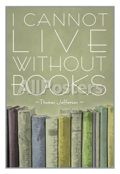 I Cannot Live Without Books Thomas Jefferson People Poster - 33 x 48 cm